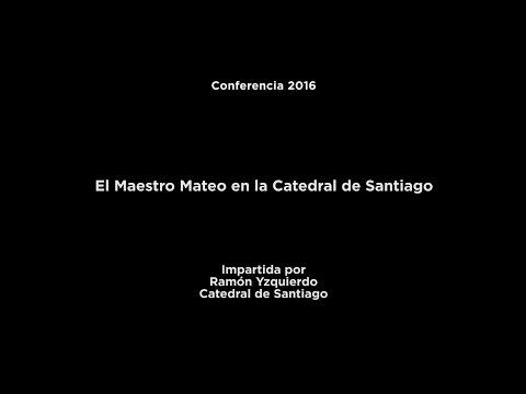 Conferencia: El Maestro Mateo en la Catedral de Santiago