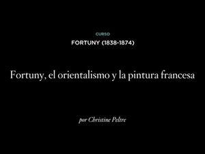 Fortuny, el orientalismo y la pintura francesa