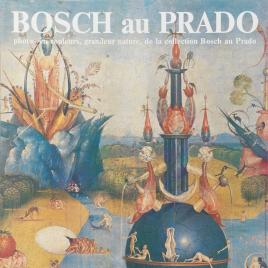 Bosch au Prado : [Material gráfico] : photos en couleurs, grandeur nature, de la collection Bosch au Prado / photo . A. Dierick ; edit. resp. R. de Smet.