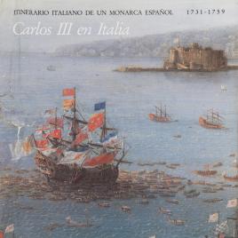 Carlos III en Italia , 1731-1759 [Material gráfico] : itinerario italiano de un monarca español / Museo Nacional del Prado.