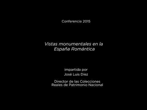 Conferencia: Vistas monumentales en la España Romántica