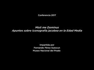 Conferencia: Misit me Dominus. Apuntes sobre iconografía jacobea en la Edad Media