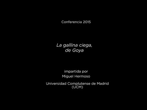 Conferencia: La gallina ciega, de Goya