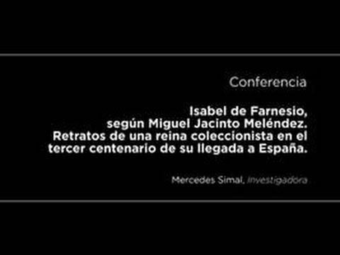 Conferencia: Isabel de Farnesio, según Miguel Jacinto Meléndez. Retratos de una reina coleccionista en el tercer centenario de su llegada a España