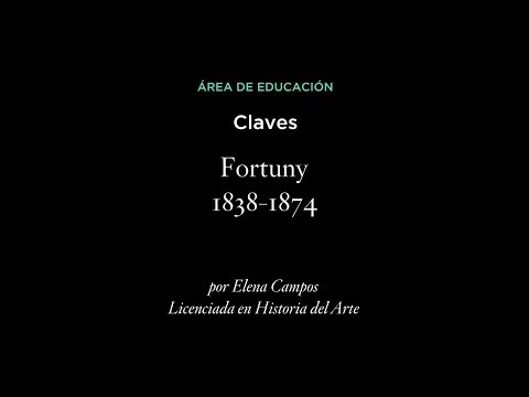 Claves para ver la exposición: Fortuny (1838-1874) (LSE)