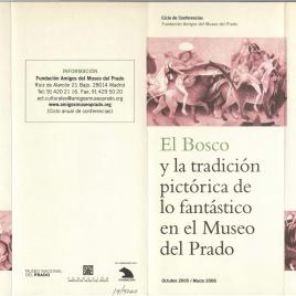 El Bosco y la tradición pictórica de lo fantástico en el Museo del Prado: octubre 2005 - marzo 2006 : ciclo de conferencias / Amigos del Museo del Prado.