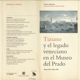 Tiziano y el legado veneciano en el Museo del Prado : octubre 2004 / marzo 2005 : ciclo de conferencias / Amigos del Museo del Prado.