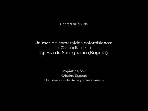 Conferencia: Un mar de esmeraldas colombianas: la Custodia de la iglesia de San Ignacio (Bogotá)