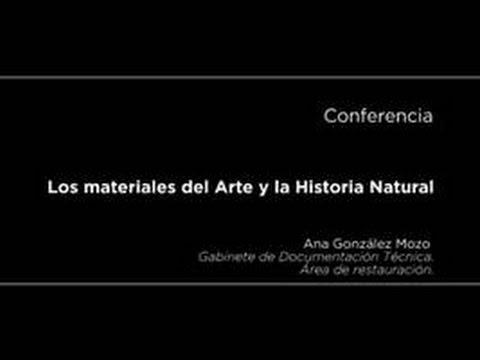Conferencia: Los materiales del Arte y la Historia Natural