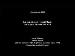 Conferencia: La exposición Metapintura. Un viaje a la idea del arte