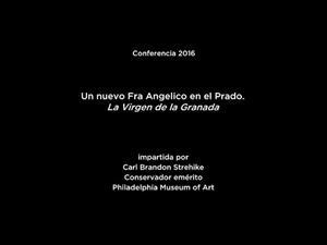Conferencia: Un nuevo Fra Angelico en el Prado. La Virgen de la Granada (V.O. Inglés)