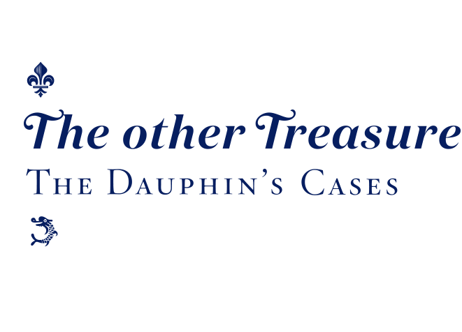 """Exposición. """"The Other Treasure"""": The Dauphin's Cases"""