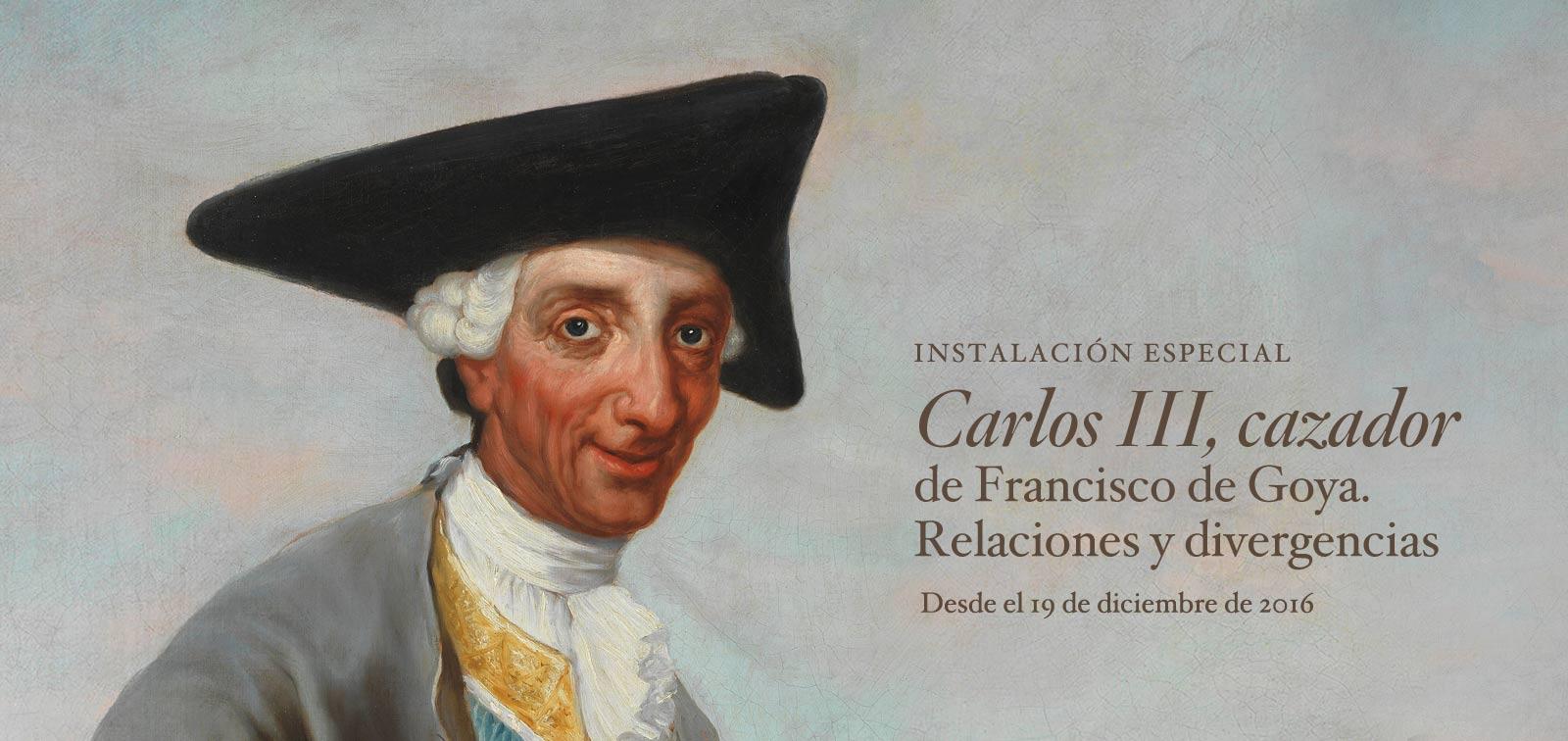Carlos III, cazador de Francisco de Goya. Relaciones y divergencias
