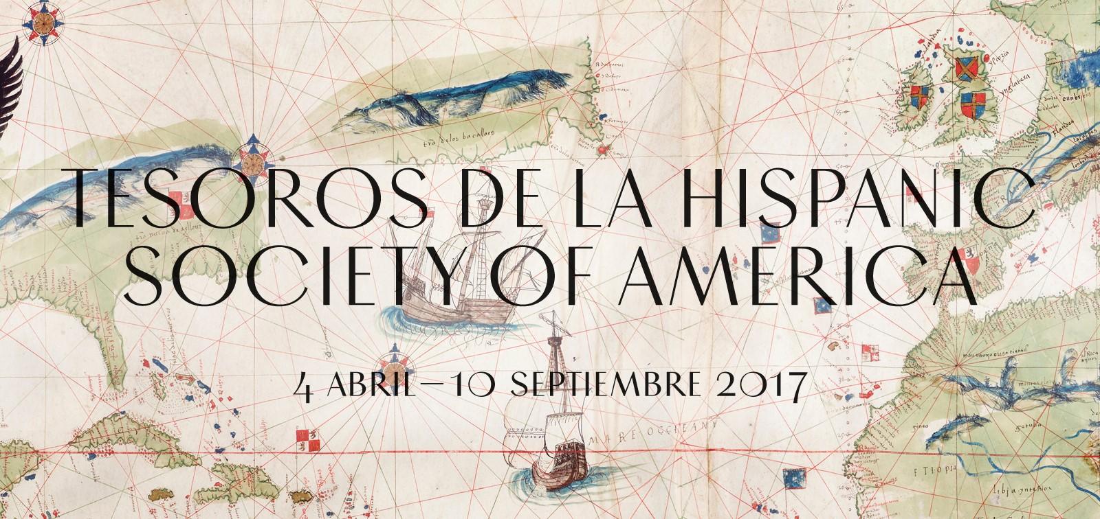 Exposición. Tesoros de la Hispanic Society of America. Visiones del mundo hispánico