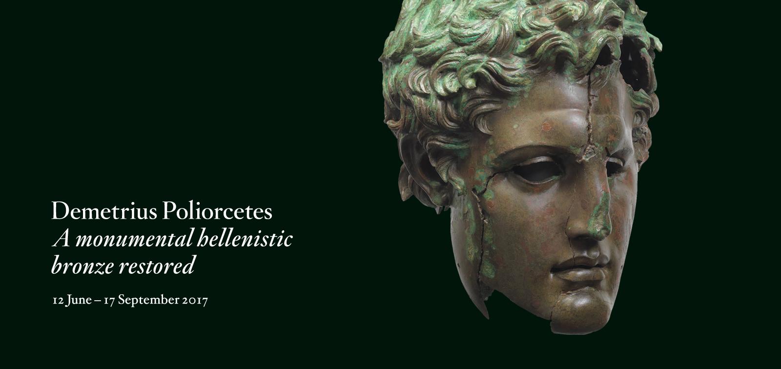 Exhibition. Demetrius Poliorcetes. The restoration of a monumental Hellenistic bronze