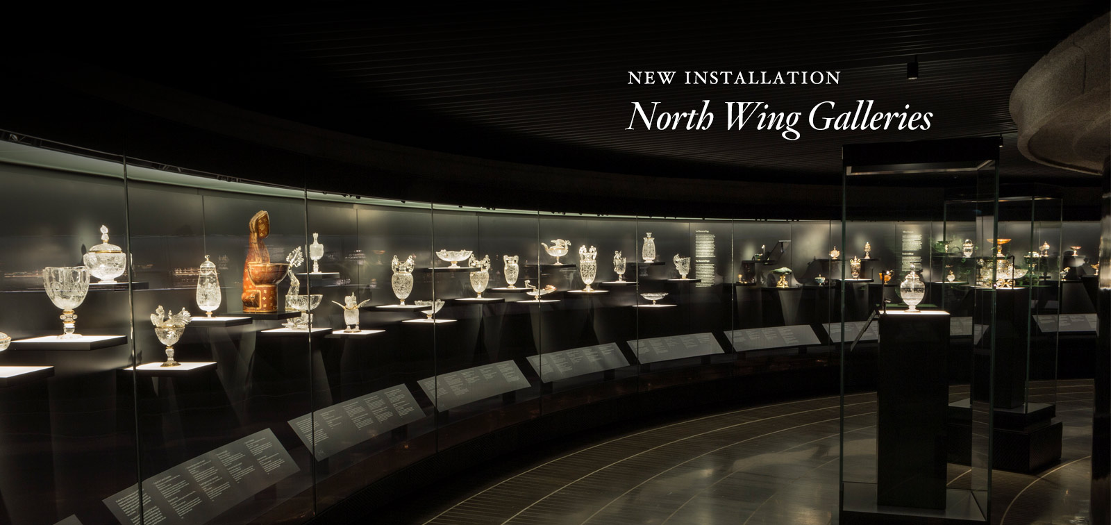 New installation. North Wing Galleries