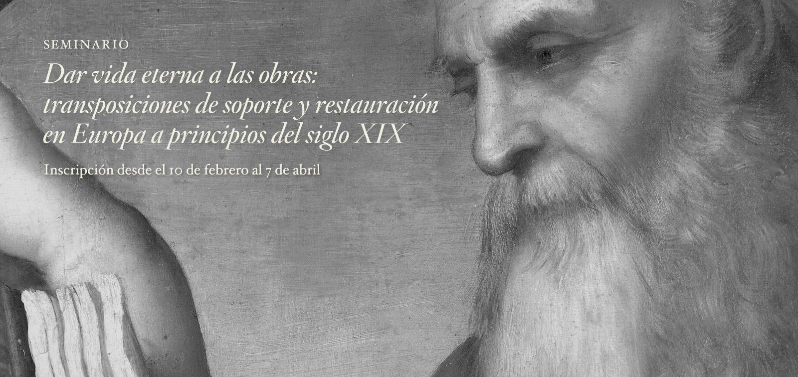 Seminario. Dar vida eterna a las obras: transposiciones de soporte y restauración en Europa a principios del siglo XIX