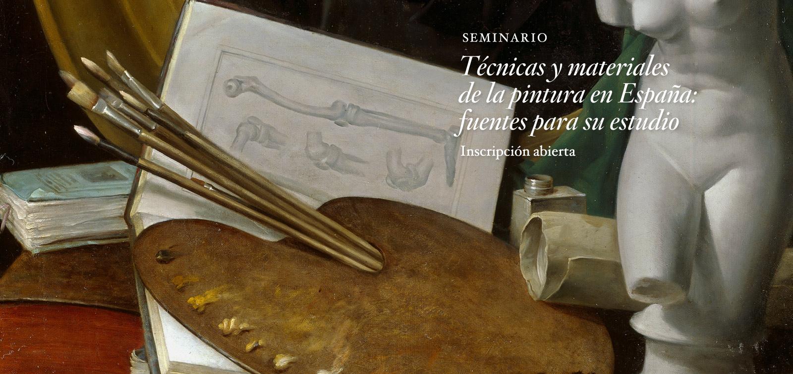 Seminario. Técnicas y materiales de la pintura en España: fuentes para su estudio